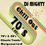 Chill Out 70's & 80's - DJ Mighty
