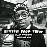 Black Sparrow - Better Back Then - Cassette #09 - OldSchool HipHop