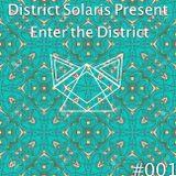 """District Solaris Present """"Enter the District"""" #001"""