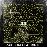 Milton Blackwit - Fly Sessions #43