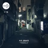 Different Note Nº16: H.E. Grace - Travels