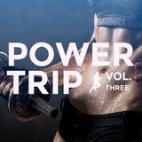 Power Trip, Vol. 3