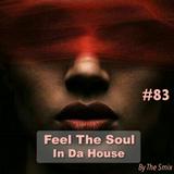 Feel The Soul In Da House #83