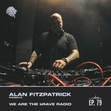 We Are The Brave Radio 079 - Siege Guest Mix