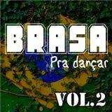 Brasa Pra Dançar Vol.2