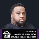 Terry Hunter - Imagine No Music Show 08 JUN 2019