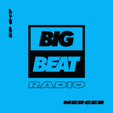 Big Beat Radio: Guest Mix #017 – Mercer