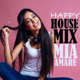 Happy House Mix with Mia Amare