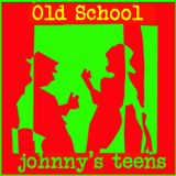 OLD SCHOOL 'n' ROCKSTEADY (johnny's teens)