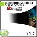 ELECTRONIC MUSIC SET VOL 2 by DJ MIKE RAYMOND (Esp Scream RadioMixShow)