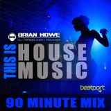 THIS IS HOUSE! (90 minute mix from hot beatport house releases)
