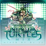 TEENAGE MUTANT NINJA TURTLES MIX BY DJ JJ