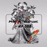 Mind Alterations - EP 002