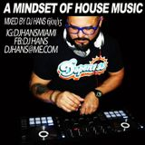 A MINDSET OF HOUSE MUSIC by DJ HANS