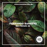 Fernando Barreto - No Focus #46 on CosmosRadio (21.05.2020)