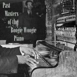 Past Masters Of The Boogie Woogie Piano