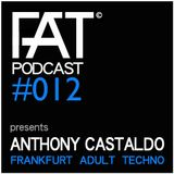 FAT Podcast - Episode #012 | with Frank Savio & Anthony Castaldo (Driving Forces Recordings)