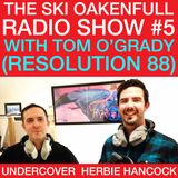 Ski Oakenfull Radio Show #5 with Tom O'Grady (Resolution 88) - Undercover Herbie Hancock