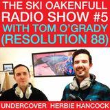 Ski Oakenfull Radio Show #5 - Undercover Herbie Hancock with Tom O'Grady (Resolution 88)