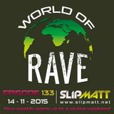 Slipmatt - World Of Rave #133