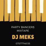 DJ MEKS LATEST PARTY BANGERS