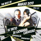 THE BEST OF MARZO 2017 - MIX BY - DJ GIOVANNA GUERRERO & DJ TATTO