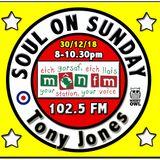 Soul On Sunday Show 30/12/18, Tony Jones on MônFM Radio * 2018 * L O O K B A C K * 1 of 2 *