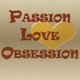Songs About Passion, Love And Obsession
