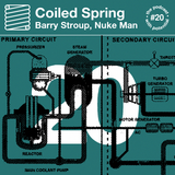 Coiled Spring Episode 20 - Barry Stroup, Nuke Man