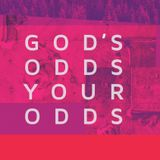 GOD'S ODDS YOUR ODDS
