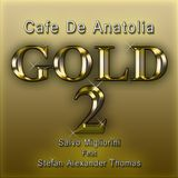Cafe De Anatolia Gold 2  (Feat.Stefan Alexander Thomas)