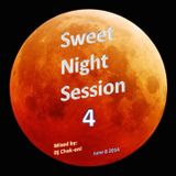 Sweet Night Session 4 by Dj Chak-on!