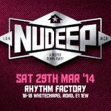 NuDeep at the Rhythm Factory Main Room with guest warm up DJ Chris Andes 29/3/14 Part 1