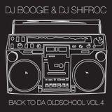 DJ BOOGIE & DJ SHIFROC - BACK TO DA OLDSCHOOL VOL.4