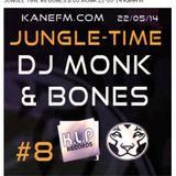 #8.  BONES & DJ MONK JUNGLE TIME  Kane Fm 22.05.14