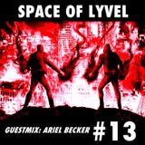 SPACE OF LYVEL #13 (Ariel Becker Guestmix)