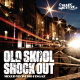 Old Skool Shock Out - Mixed By DJ Mo Fingaz