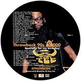 DJ TONY TEE BIRTHDAY MIX THROWBACK R&B DISC 1 (17.07.2017)