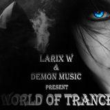 LARIX W - WORLD of TRANCE Radioshow #044[Live Mix]