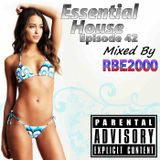 Essential House Ep 42 By Dj RBE2000
