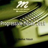Prograssive  House 2018 - By Dj Medhat Fotouh
