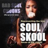 BAD 'SOUL' CHOONS (Nu groove mix) Feat: Dwele, Anthony AK king, AB, Flamingosis, Bey Bright, LOOT...