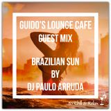 Guido's Lounge Cafe (Brazilian Sun) Guest mix by DJ Paulo Arruda