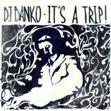Cloud Danko - IT'S A TRIP!