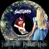 SWITCHBASS-INTO THE RABBIT HOLE