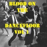 Blood On The Dancefloor Vol 1
