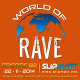 Slipmatt - World Of Rave #82