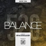 BALANCE - Show #526 (Hosted by Spacewalker)