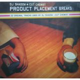 Product Placement - DJ Shadow & Cut Chemist