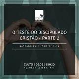 O teste do discipulado cristão - Parte 2 - Pr. Cristiano Lopes [Fonte de Sicar]